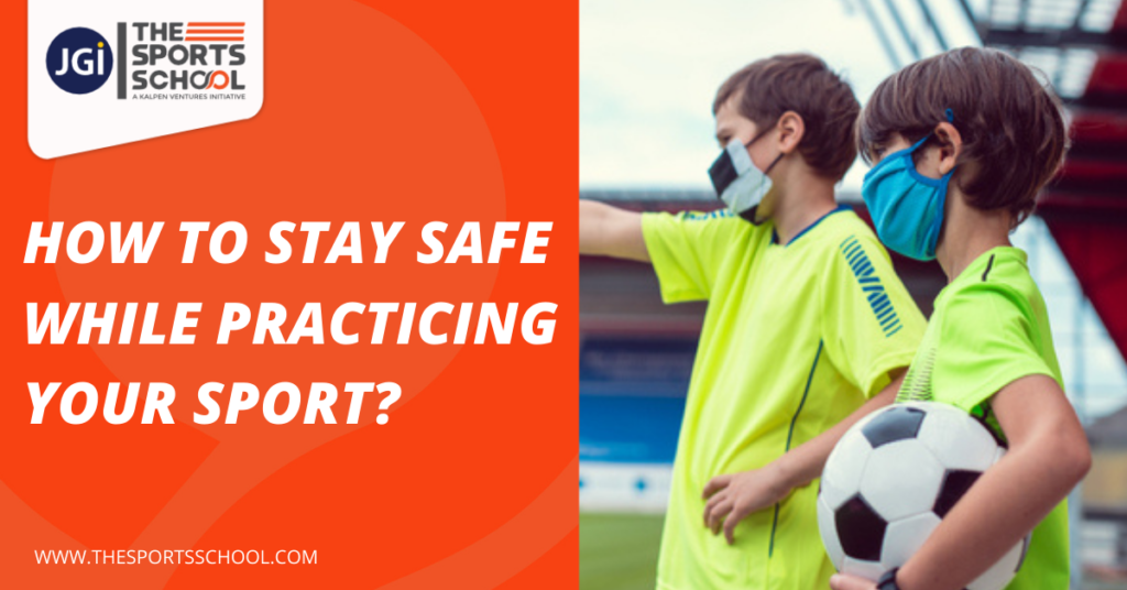 How To Stay Safe While Practicing Your Sport?